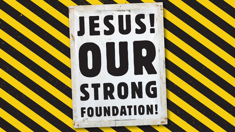 Concrete and Cranes VBS Motto: Jesus! Our Strong Foundation
